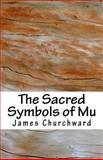 The Sacred Symbols of Mu, James Churchward, 1500319805