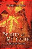 Spirits of My Youth, Carissa Lynn Taylor, 1604749806