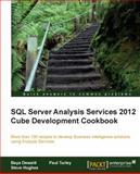 SQL Server Analysis Services 2012 Cube Development Cookbook, Baya Dewald and Paul Turley, 1849689806