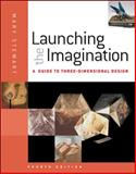 Launching the Imagination : A Guide to Three-Dimensional Design, Stewart, Mary, 0077379810