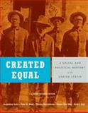 Created Equal Vol. 1 : A Social and Political History of the United States to 1877, Jones, Jacqueline and Wood, Peter H., 0321429818