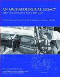 An Archaeological Legacy, OP No. 18 : Essays in Honor of Ray T. Matheny, Janetski, Joel C., 0985519819