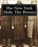 The New York Mob: the Bosses, Taylor Thayer, 1466349816