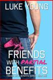 Friends with Partial Benefits (Friends with... Benefits Series (Book 1)), Luke Young, 1480039810