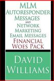 MLM Autoresponder Messages and Network Marketing Email Messages: Financial Woes Pack, David Williams, 1489599819