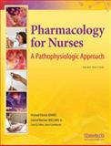 Pharmacology for Nurses : A Pathophysiologic Approach, Adams, Michael Patrick and Holland, Leland Norman, Jr., 0135089816