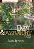 Day and Overnight Hikes: Palm Springs, Laura Randall, 0897329813