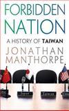 Forbidden Nation, Jonathan Manthorpe, 1403969817