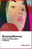 Buying Beauty : Cosmetic Surgery in China, Wen, Wen, 9888139819