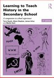 Learning to Teach History in the Secondary School : A Companion to School Experience, Haydn, Terry and Stephen, Alison, 0415869811
