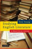 Studying English Literature : A Practical Guide, Young, Tory, 0521869811