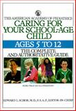 Caring for Your School-Age Child, Edward L. Schor, 0553099817