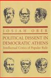Political Dissent in Democratic Athens - Intellectual Critics of Popular Rule, Ober, Josiah, 0691089817