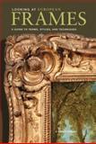 Looking at European Frames, D. Gene Karraker, 0892369817