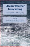 Ocean Weather Forecasting : An Integrated View of Oceanography, , 1402039816