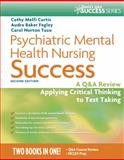 Psychiatric Mental Health Nursing Success, Cathy Melfi Curtis and Audra Baker, 0803629818