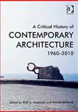 A Critical History of Contemporary Architecture : 1960-2010, Haddad, Elie G. and Rifkind, David, 140943981X