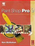 Paint Shop Pro 9 for Photographers, McMahon, Ken and Nichols, Robin, 0240519817