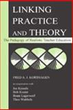Linking Practice and Theory : The Pedagogy of Realistic Teacher Education, Korthagen, Fred A. J. and Wubbels, Theo, 080583981X