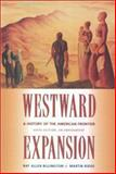 Westward Expansion : A History of the American Frontier, Billington, Ray A. and Ridge, Martin, 0826319815