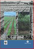 Environmental Impacts of Sugar Production : The Cultivation and Processing of Sugarcane and Sugar Beet, Cheesman, Oliver D., 0851999816