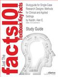 Outlines and Highlights for Single-Case Research Designs : Methods for Clinical and Applied Settings by Alan Kazdin, ISBN, Cram101 Textbook Reviews Staff, 1428859810