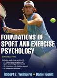 Foundations of Sport and Exercise Psychology 6th Edition with Web Study Guide, Robert Weinberg and Daniel Gould, 1450469817