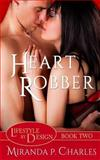 Heart Robber (Lifestyle by Design Book 2), Miranda Charles, 148115981X
