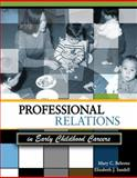 Professional Relations in Early Childhood Careers, Behrens, Mary C. and Sandell, Elizabeth J., 0757559816