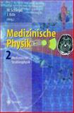 Medizinische Physik 2 : Medizinische Strahlenphysik, , 3642629814