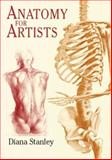 Anatomy for Artists, Diana L. Stanley, 0486429814