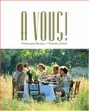 A Vous! : The Global French Experience, Anover, Véronique and Antes, Theresa A., 0618259813