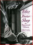 Tales from the Pewter Shop, Gibson, Raymond E., 0914339818