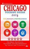 Chicago Tourist Guide 2014, Maurice Hammett, 1500629812