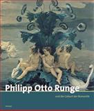 Philipp Otto Runge und die Geburt der Romantik. Tagungsband : Tagungsband, Bertsch, von M. and Howoldt, J., 3777429813