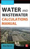 Water and Wastewater Calculations Manual, Third Edition, Lin, Shun Dar, 0071819819