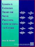 Lessons in Estimation Theory, Mendel, Jerry M., 0131209817