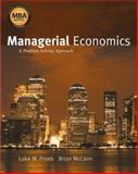 Managerial Economics : A Problem-Solving Approach, Froeb, Luke M. and McCann, Brian T., 0324359810
