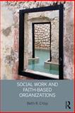 Social Work and Faith-Based Organizations, Crisp, Beth R., 0415509815