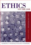Ethics on the Job : Cases and Strategies, Pfeiffer, Raymond S. and Forsberg, Ralph P., 0534619819