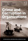 Crime and Corruption in Organizations : Why It Occurs and What to Do about It, Cooper, Cary L. and Burke, Ronald J., 0566089815