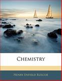 Chemistry, Henry Enfield Roscoe, 1141799812