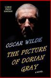 The Picture of Dorian Gray - Large Print Edition, Oscar Wilde, 1494309815