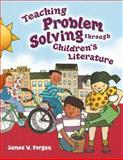 Teaching Problem Solving Through Children's Literature, James W. Forgan, 1563089815
