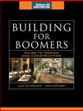 Building for Boomers : Guide Design and Construction, Schriener, Judy  and Kephart, Mike, 0071599819