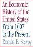 An Economic History of the United States, Ronald Seavoy, 0415979811