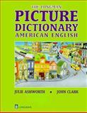 The Longman Picture Dictionary : American English, Ashworth, Julie and Clark, John, 0582299810