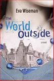The World Outside, Eva Wiseman, 0887769810