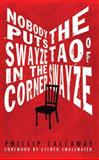 Nobody Puts Swayze in the Corner : The Tao of Swayze, Phil Callaway, 0982019815