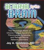 Betrayal by the Brain, Jay A. Goldstein, 1560249811